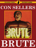 Brute, by Con Sellers (epub/Kindle/pdf)