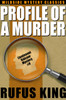 Profile of a Murder: A Lt. Valcour Mystery, by Rufus King (epub/Kindle/pdf)