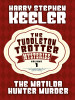The Matilda Hunter Murder (The Tuddleton Trotter Mysteries, Vol. 1), by Harry Stephen Keeler (epub/Kindle/pdf)