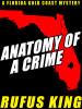 Anatomy of a Crime, by Rufus King (epub/Kindle/pdf)