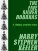 The Five Silver Buddhas, by Harry Stephen Keeler (epub/Kindle/pdf)