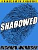 Shadowed, by Richard Wormser (epub/Kindle/pdf)