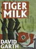 Tiger Milk, by David Garth (epub/Kindle/pdf)