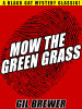 Mow the Green Grass, by Gil Brewer (epub/Kindle/pdf)