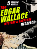 The Edgar Wallace Mystery & Suspense MEGAPACK®, by Edgar Wallace (epub/Kindle/pdf)