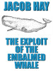 The Exploit of the Embalmed Whale, by Jacob Hay (epub/Kindle/pdf)