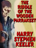 The Riddle of the Wooden Parrakeet (Hong Lei Chung #3), by Harry Stephen Keeler (epub/Kindle/pdf)