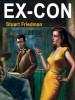 Ex-Con, by Stuart Friedman  (epub/Kindle/pdf)