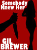 Somebody Knew Her, by Gil Brewer (epub/Kindle/pdf)