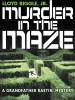 Murder in the Maze: A Grandfather Rastin Mystery, by Lloyd Biggle, Jr. (epub/Kindle/pdf)
