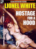 Hostage for a Hood, by Lionel White (epub/Kindle/pdf)
