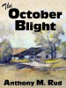 The October Blight, by Anthony M. Rud (epub/Kindle/pdf)