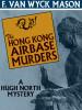 The Hong Kong Airbase Murders: A Hugh North Mystery, by F. Van Wyck Mason (epub/Kindle/pdf)