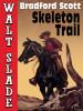 Skeleton Trail, by Bradford Scott (epub/Kindle/pdf)