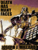 Death Has Many Faces, by Joseph J. Millard (epub/Kindle/pdf)