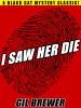 I Saw Her Die, by Gil Brewer (epub/Kindle/pdf)