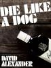 Die Like a Dog, by David Alexander (epub/Kindle/pdf)