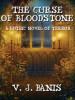 The Curse of Bloodstone, by V.J. Banis (epub/Kindle/pdf)