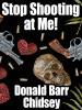 Stop Shooting at Me, by Donald Barr Chidsey (epub/Kindle/pdf)
