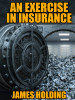 An Exercise in Insurance, by James Holding (epub/Kindle/pdf)