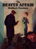 The Deaves Affair, by Hulbert Footner (epub/Kindle/pdf)