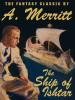 The Ship of Ishtar, by A. Merritt (epub/Kindle/pdf)