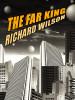 The Far King, by Richard Wilson (epub/Kindle/pdf)