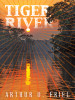Tiger River: A Fantasy Classic, by Arthur O. Friel (epub/Kindle/pdf)