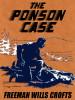 The Ponson Case, by Freeman Wills Crofts (epub/Kindle/pdf)