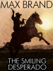 The Smiling Desperado, by Max Brand (epub/Kindle)