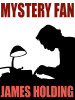 Mystery Fan, by James Holding (epub/Kindle)