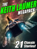 The Keith Laumer MEGAPACK®: 21 Classic Tales