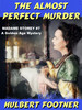 The Almost Perfect Murder, by Hulbert Footner (epub/Kindle)
