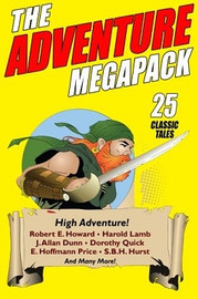 The Adventure Megapack: 25 Classic Tales from the Pulps (Paperback)