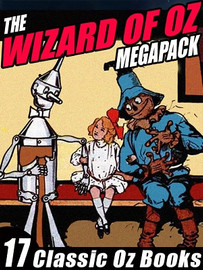 The Wizard of Oz MEGAPACK™: 17 Books by L. Frank Baum and Ruth Plumly Thompson (ePub/Kindle/pdf)