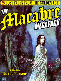 01 The Macabre MEGAPACK™: 25 Lost Tales from the Golden Age, edited by Duane Parsons (ePub/Kindle)