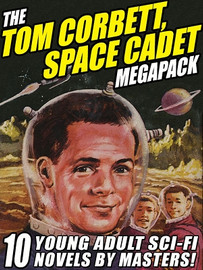The Tom Corbett Space Cadet MEGAPACK®, by Carey Rockwell (ePub/Kindle)