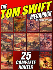 The Tom Swift MEGAPACK™: 25 Complete Novels, by Victor Appleton (ePub/Kindle)