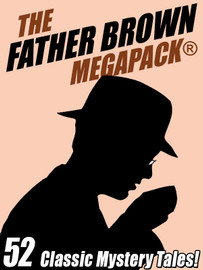 The Father Brown MEGAPACK®: 52 Classic Mystery Tales, by G. K. Chesterton (ePub/Kindle)