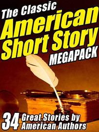The Classic American Short Story MEGAPACK™ (Volume 1)  (ePub/Kindle)