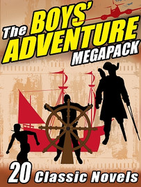 The Boys' Adventure MEGAPACK™ (ePub/Kindle)