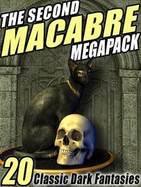 The Second Macabre MEGAPACK™: 20 Classic Dark Fantasies (ePub/Kindle)