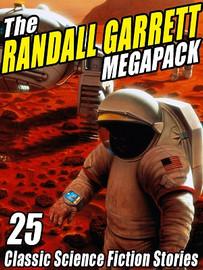 The Randall Garrett MEGAPACK®, by Randall Garrett (ePub/Kindle)