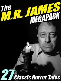 The M.R. James MEGAPACK®, by M.R. James (ePub/Kindle)