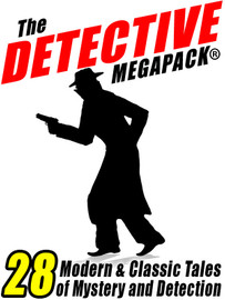 The Detective MEGAPACK®: 28 Modern and Classic Tales of Mystery and Detection (ePub/Kindle)