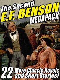 The Second E.F. Benson MEGAPACK™: 22 Novels and Short Stories (ePub/Kindle)