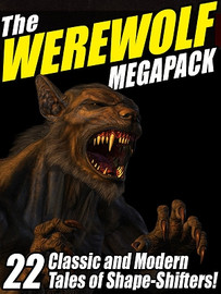 The Werewolf MEGAPACK®: 22 Classic and Modern Tales (ePub/Kindle)