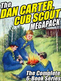 The Dan Carter, Cub Scout MEGAPACK™: The Complete 6-Book Series, by Ann Wirt (ePub/Kindle)