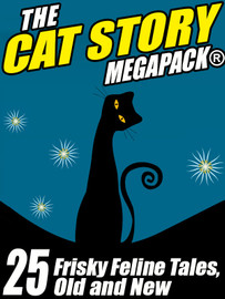 The Cat Story MEGAPACK®: 25 Frisky Feline Tales, Old and New (ePub/Kindle)