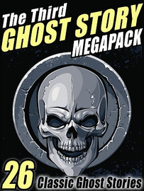 03 The Third Ghost Story MEGAPACK® (ePub/Kindle)